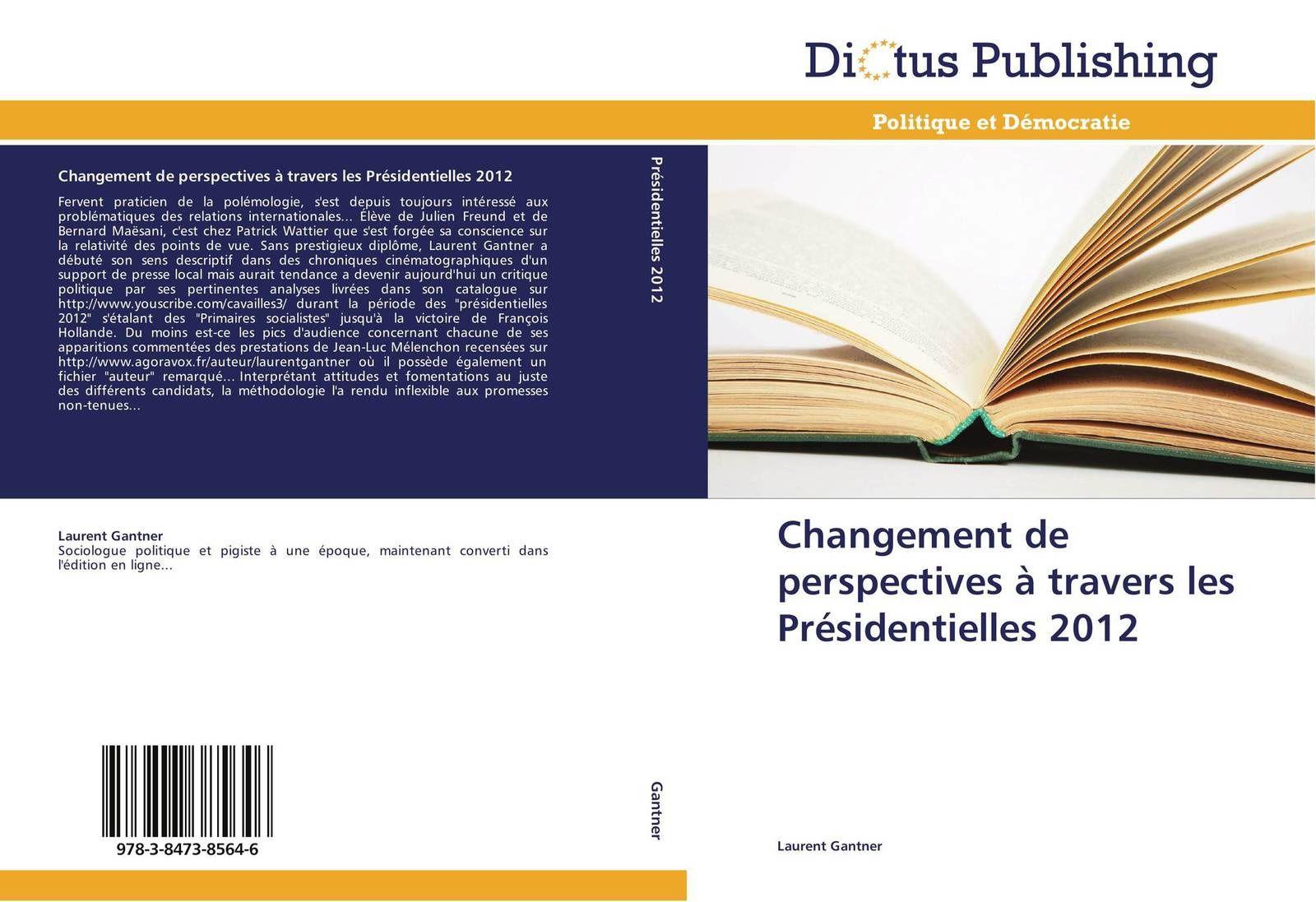 Changement de perspectives à travers les Présidentielles 2012