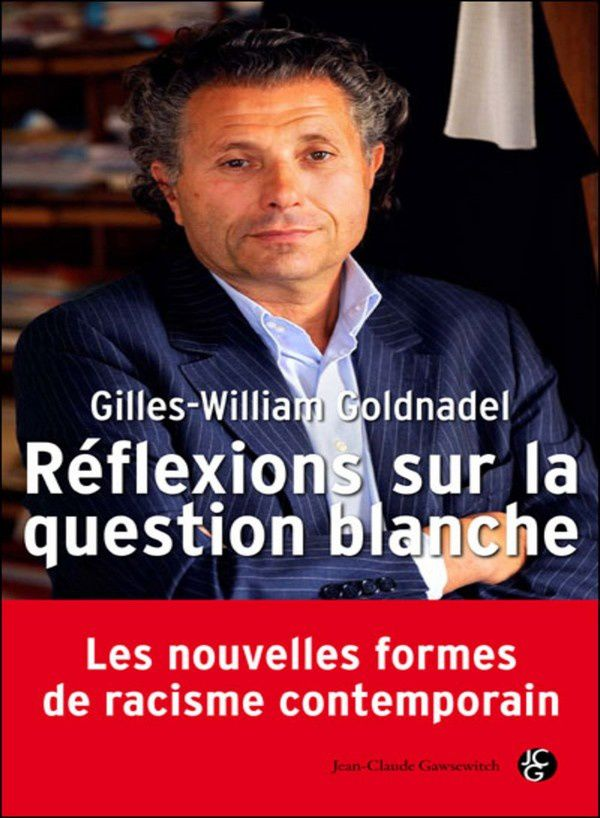 "Gilles-William Goldnadel dénonce le ""racisme anti-blanc"""