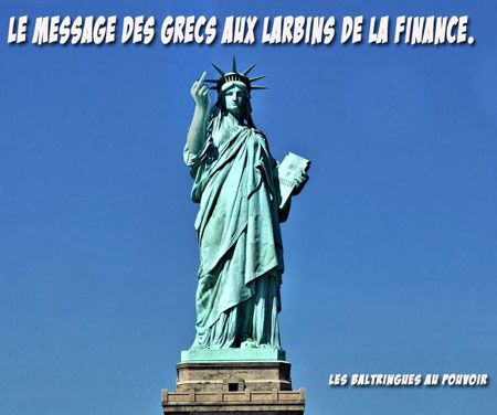 Le message des Grecs aux larbins de la finance.