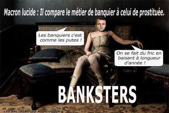 Macron lucide : Il compare le métier de banquier à celui de prostituée.