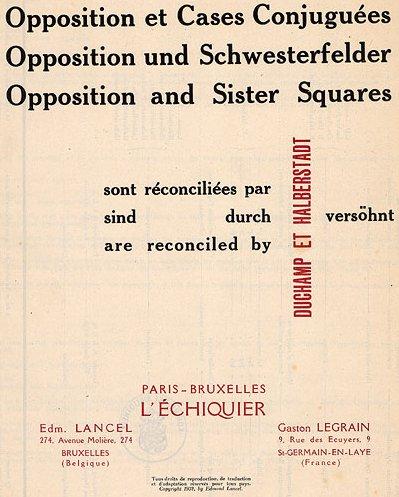 En 1932 est publié à Bruxelles L'opposition et les cases conjuguées sont réconciliées par M. Duchamp et V. Halberstadt, traité sur de rares fins de partie.
