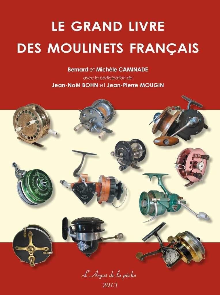 Le grand livre des moulinets Français (édition 2013)