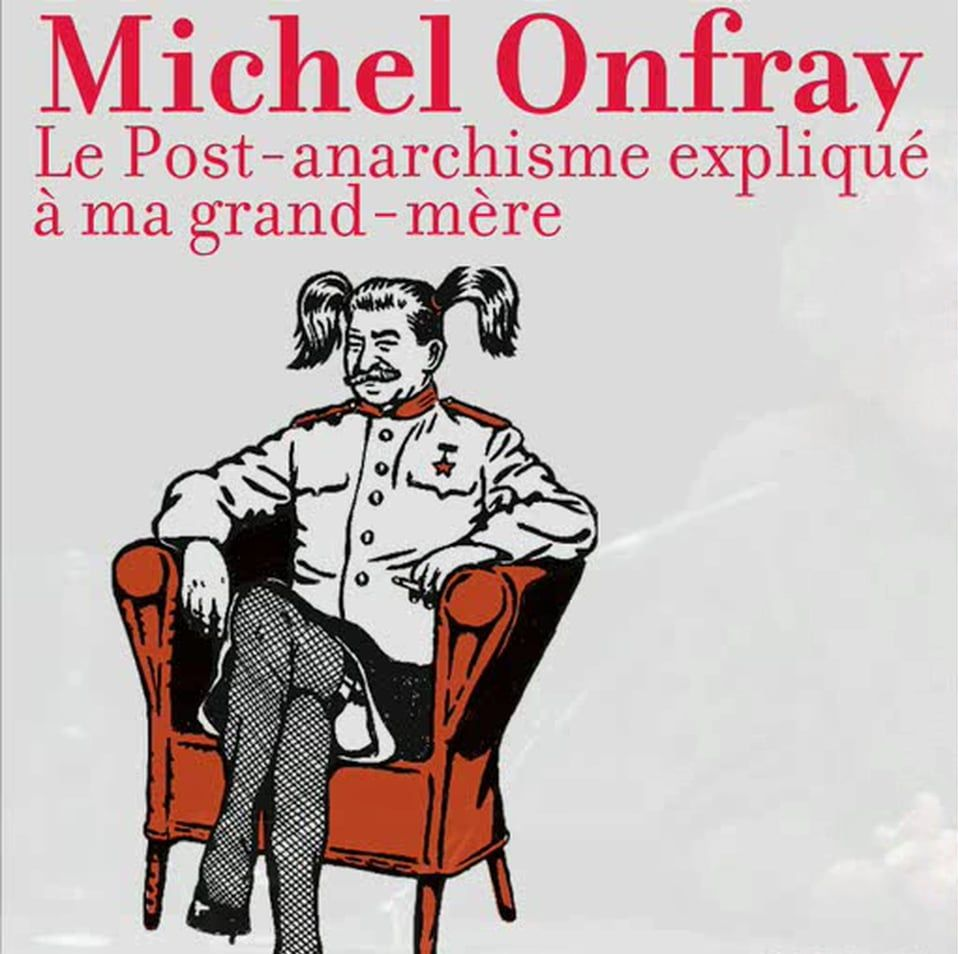1 ère partieDu post-anarchisme au néo –anarchisme de Mère – Grand                                                 (réponse à Miche Onfray)