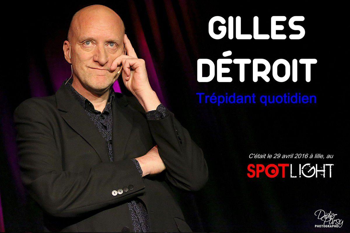 Gilles Détroit nous conte un &quot&#x3B;Trépidant quotidien&quot&#x3B;