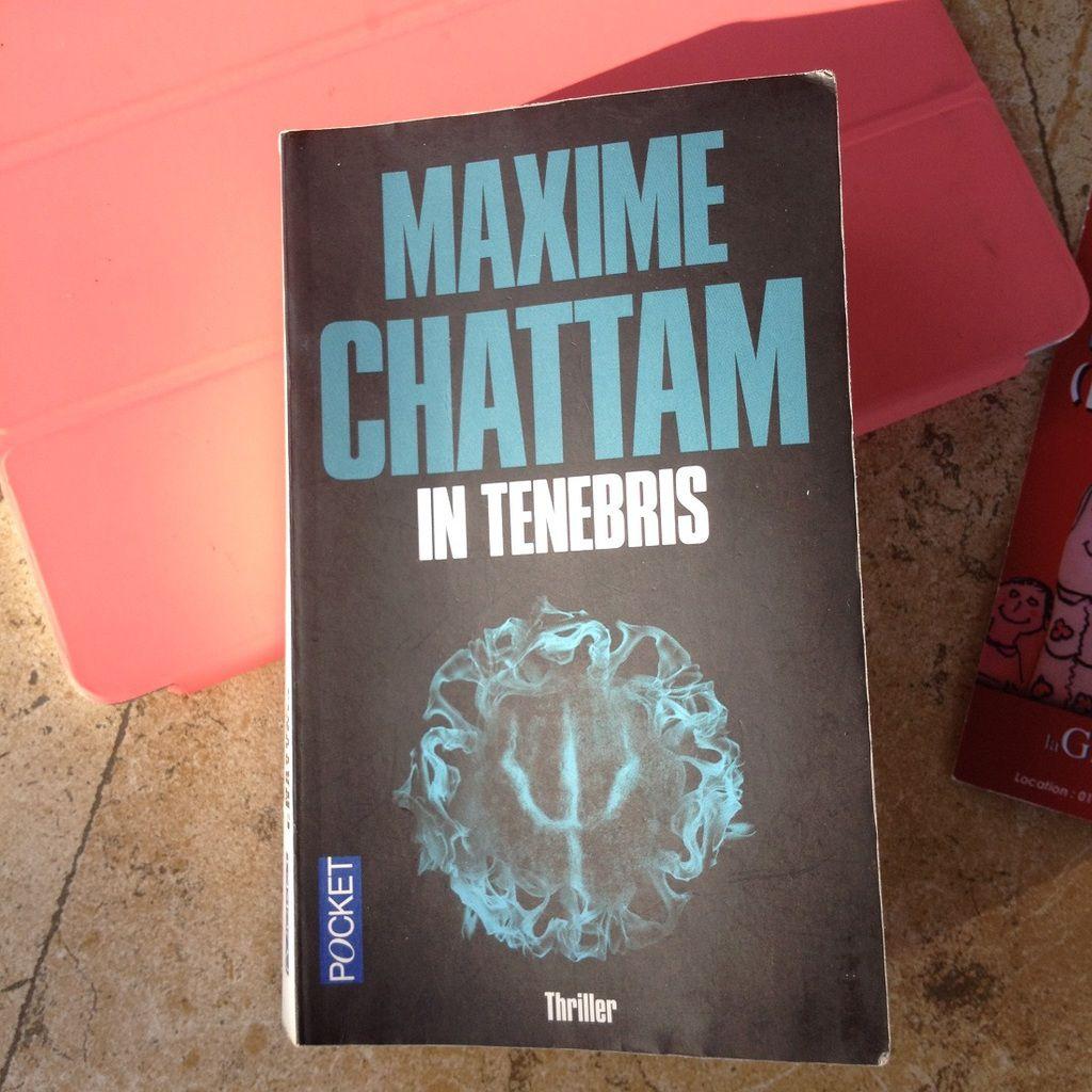 In Tenebris ; Maxime Chattam