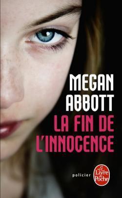 Abbott, Megan : La Fin de l'Innocence