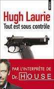 Tout est sous contrôle (The gun seller) - Hugh Laurie - (ISBN 978-2-355-84027-2