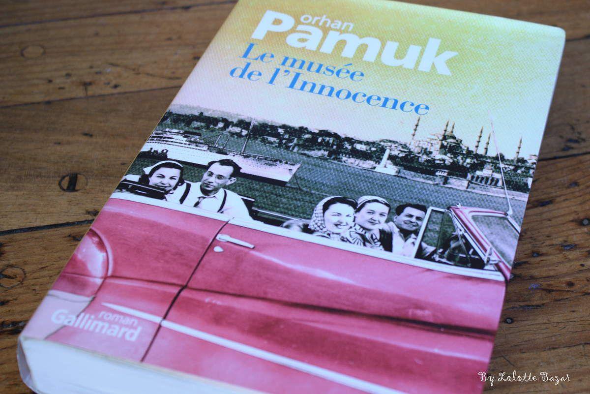 [Livre] &quot&#x3B;Le Musée de l'innocence&quot&#x3B; de Orhan Pamuk