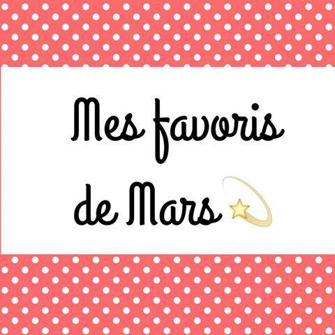 Mes favoris de Mars ✿