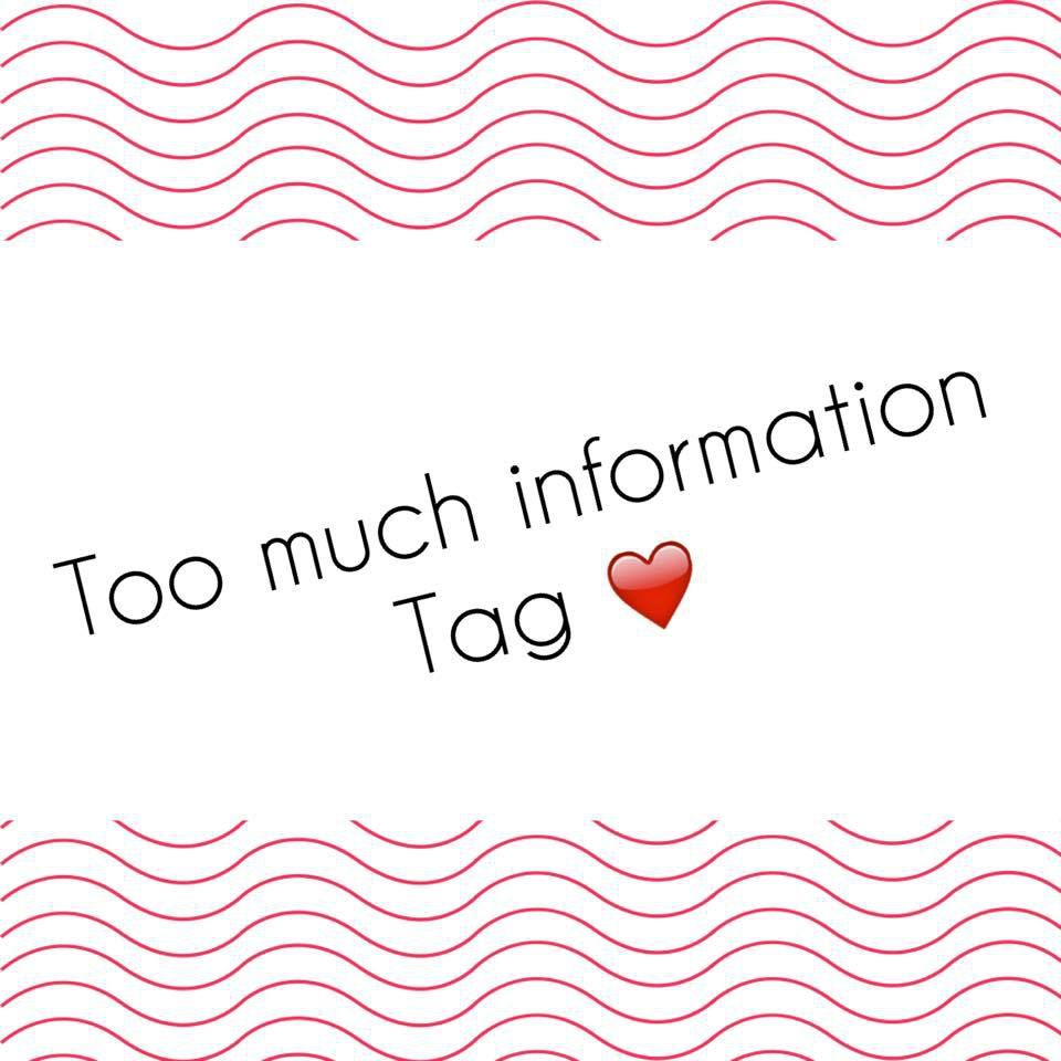 Too Much Information tag ✿