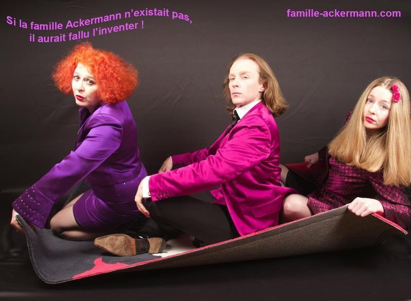INSOLITE LA FAMILLE ACKERMANN !!!