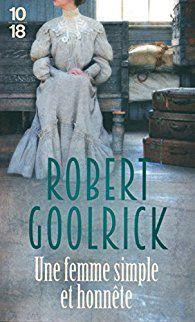 Une femme simple et honnête de Robert Goolrick