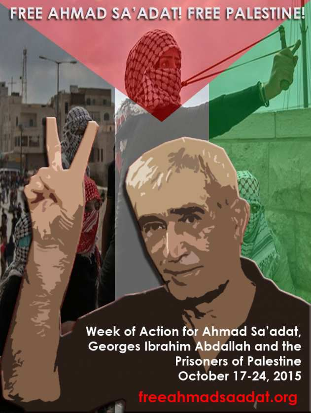 Call to Action: October 17-24 - Free Ahmad Sa'adat, Georges Abdallah, and all Palestinian Prisoners! Support the Palestinian Resistance!