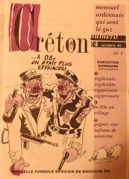 Le Créton, journal satirique ardennais mélange de Hara Kiri, Charlie Hebdo, et canard enchaîné paru entre 1991 et 1995.