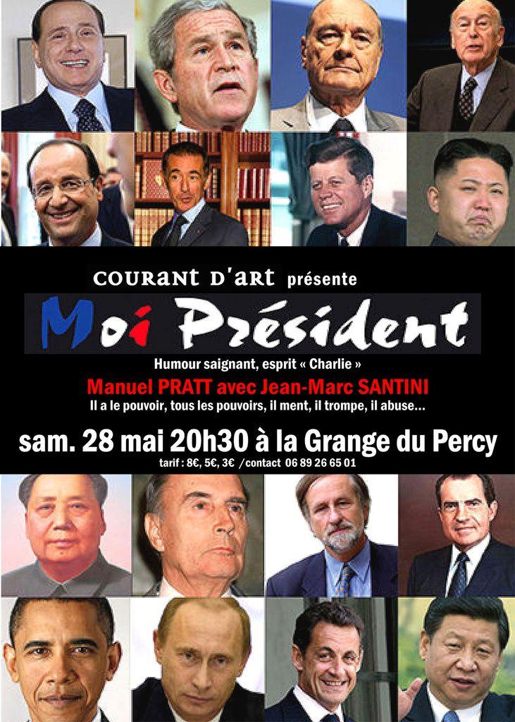 """MOI PRESIDENT"": le 28 mai à la Grange - 20h30"