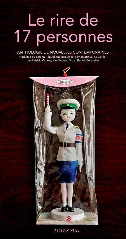 """""""Le rire de 17 personnes"""", une anthologie de nouvelles nord-coréennes"""