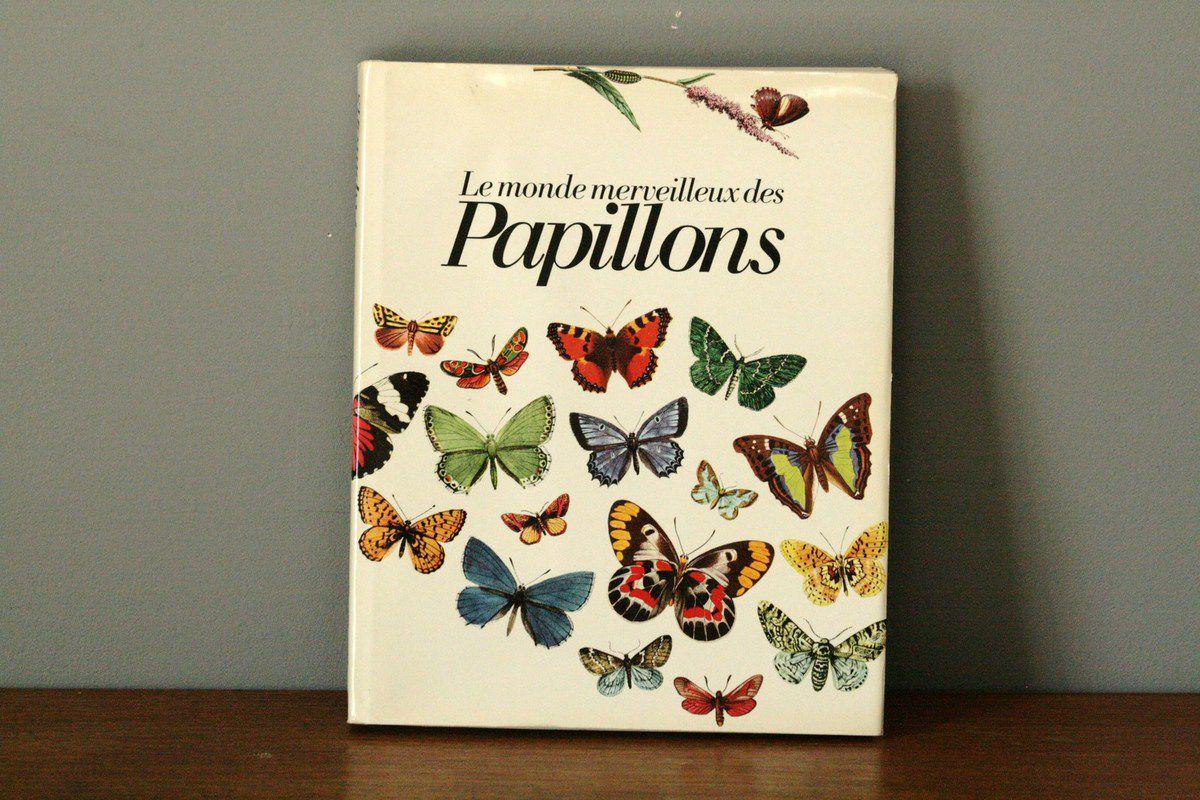 Livre &quot&#x3B;Le monde merveilleux des papillons&quot&#x3B; Années 70 - Vintage