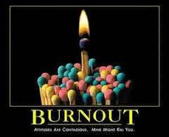 BURN OUT...