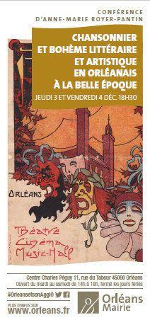Conférence CHANSONNIER ET BOHÈME EN ORLÉANAIS À LA BELLE ÉPOQUE Centre Charles Péguy Orléans 3 et 4 décembre
