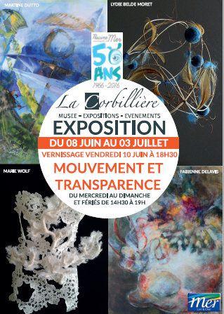 MOUVEMENT ET TRANSPARENCE Exposition au MUSÉE DE LA CORBILLIERE à MER 8 juin - 3 juillet 2016 GRATUIT