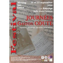 11èmes JOURNEES GASTON COUTE les 24 et 25 septembre 2016 : AU PROGRAMME à MEUNG SUR LOIRE...
