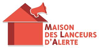 Maison des lanceurs d'alerte :  Enfin ' brisons ' la loi du silence !