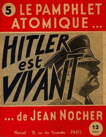 Jean Nocher, Hitler est vivant – Nous remettrons ce monde à l'endroit
