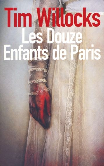 Tim Willocks, Les Douze enfants de Paris – le pot de chambre de Satan