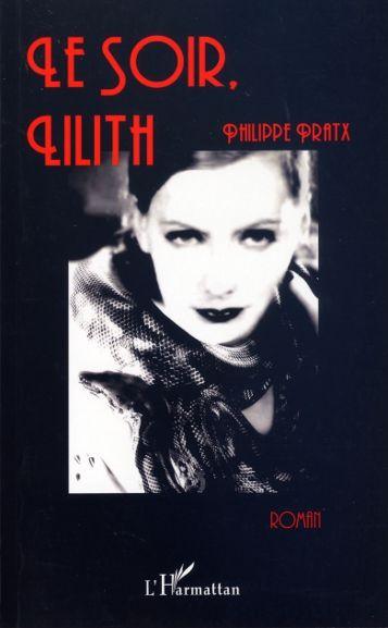Philippe Pratx, Le Soir, Lilith – apparences mensongères, désespérément