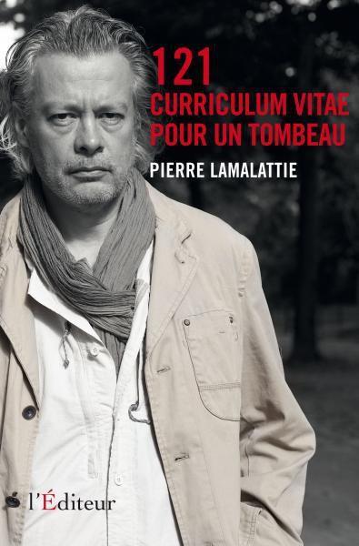 Pierre Lamalattie, 121 curriculum vitae pour un tombeau