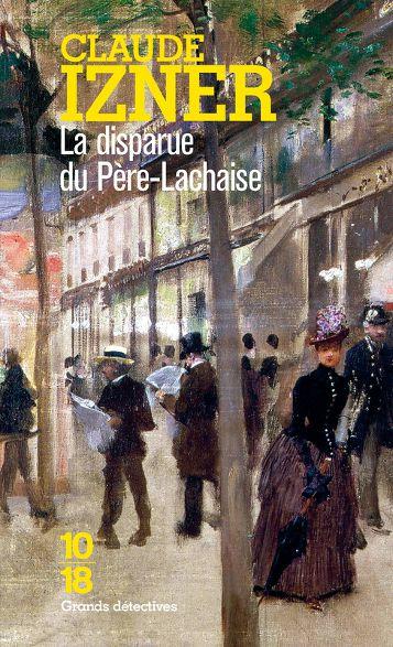 Claude Izner, La disparue du Père-Lachaise – de belles maximes