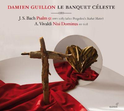 Damien Guillon, Le Banquet Céleste, J. S. Bach Psalm 51, A. Vivaldi Nisi Dominus