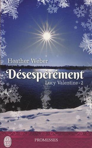 Désespérément, Lucy Valentine-2 d'Heather Weber