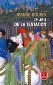 Le jeu de la tentation - Jeanne Bourin