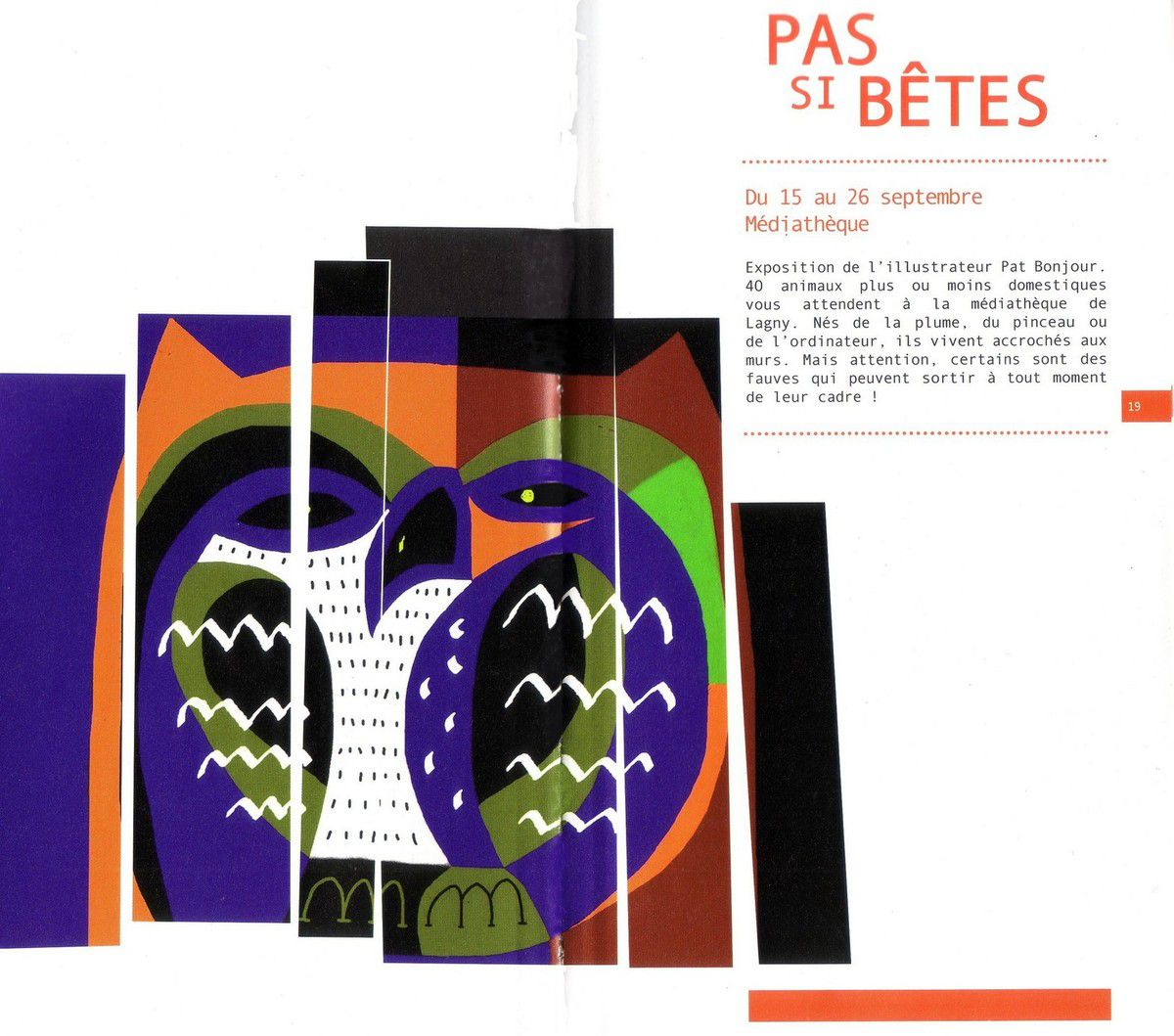 Expo d'animaux par Pat Bonjour,auteur de Nez en moins
