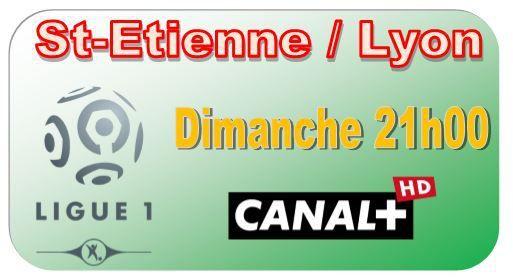 [Dim 30 Nov] Ligue 1 (J15) : St-Etienne / Lyon (21h00) en direct sur CANAL+ !