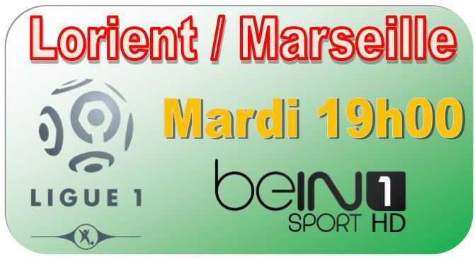 [Mar 02 Déc] Ligue 1 (J16) : Lorient / Marseille (19h00) en direct sur beIN SPORTS 1 !