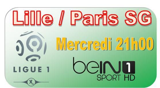 [Mer 03 Déc] Ligue 1 (J16) : Lille / Paris SG (21h00) en direct sur beIN SPORTS 1 !