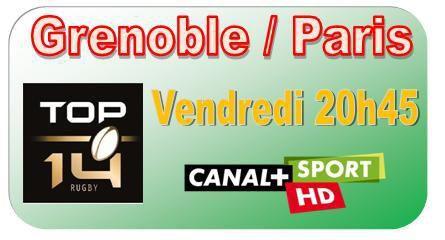 [Ven 19 Déc] Top 14 (J13) : Grenoble / Paris (20h45) en direct sur CANAL+ SPORT !
