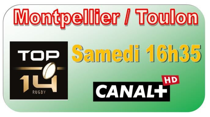 [Sam 03 Jan] Top 14 (J15) : Montpellier / Toulon (16h35) en direct sur CANAL+ !