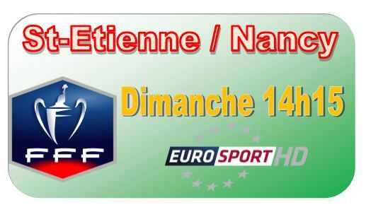 Dim 04 jan foot coupe de france 32e st etienne nancy 14h15 en direct sur eurosport - Coupe de france foot en direct ...