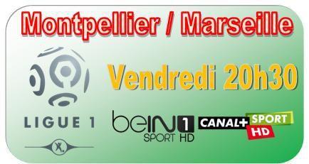 [Ven 09 Jan] Ligue 1 (J20) : Montpellier / Marseille (20h30) en direct sur beIN SPORTS 1 et CANAL+SPORT