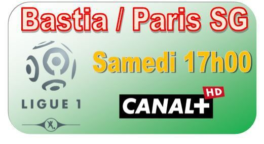 [Sam 10 Jan] Ligue 1 (J20) : Bastia / Paris SG (17h00) en direct sur CANAL+ !