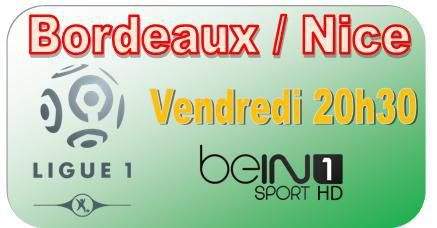 [Ven 16 Jan] Ligue 1 (J20) : Bordeaux / Nice (20h30) en direct sur beIN SPORTS 1 !