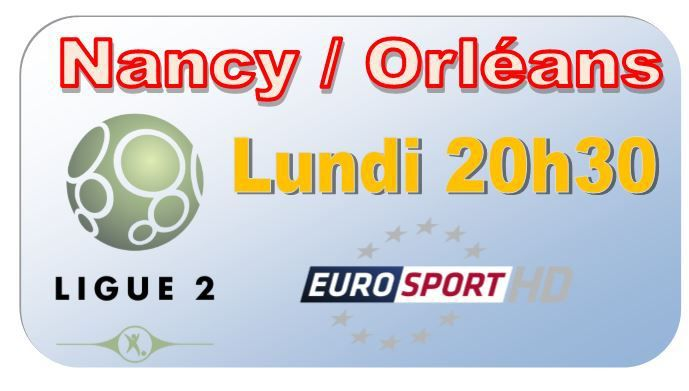 [Lun 19 Jan] Ligue 2 (J20) : Nancy / Orléans (20h30) en direct sur EUROSPORT !