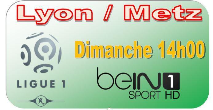 [Dim 25 Jan] Ligue 1 (J22) : Lyon / Metz (14h00) en direct sur beIN SPORTS 1 !