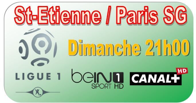 [Dim 25 Jan] Ligue 1 (J22) : St-Etienne / Paris SG (21h00) en direct sur CANAL+ et beIN SPORTS 1 !