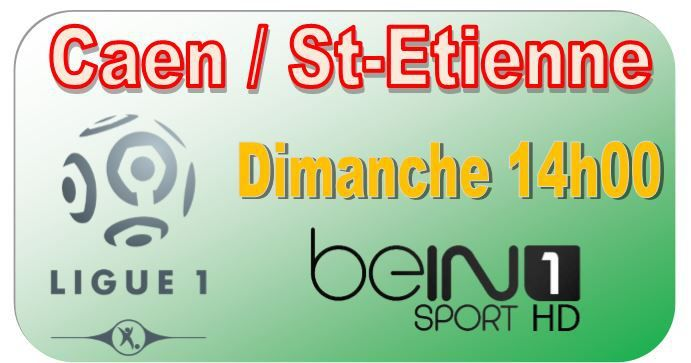 [Dim 1er Fév] Ligue 1 (J23) : Caen / St-Etienne (14h00) en direct sur beIN SPORTS 1 !