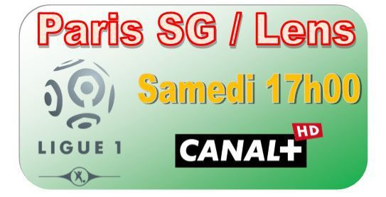 [Sam 07 Mar] Ligue 1 (J28) : Paris SG / Lens (17h00) en direct sur CANAL+ !