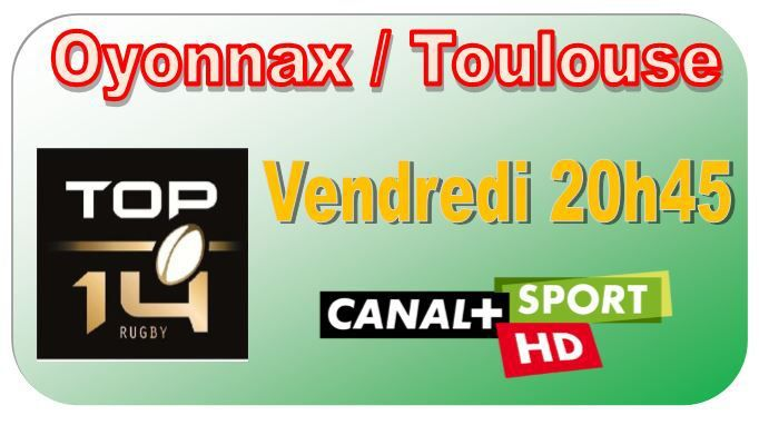 [Ven 06 Mar] Top 14 (J19) : Oyonnax / Toulouse (19h00) en direct sur CANAL+SPORT !